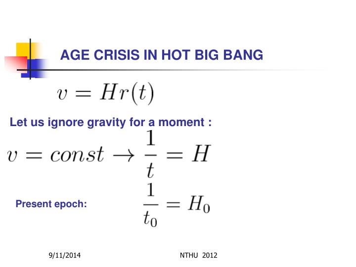AGE CRISIS IN HOT BIG BANG