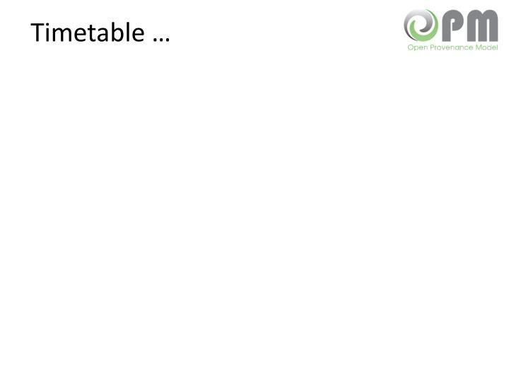 Timetable …