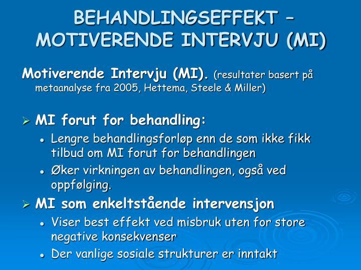 BEHANDLINGSEFFEKT – MOTIVERENDE INTERVJU (MI)