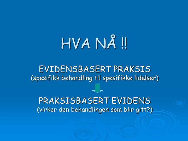 HVA NÅ !!