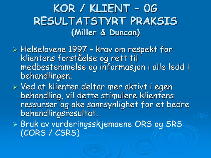 KOR / KLIENT – 0G RESULTATSTYRT PRAKSIS