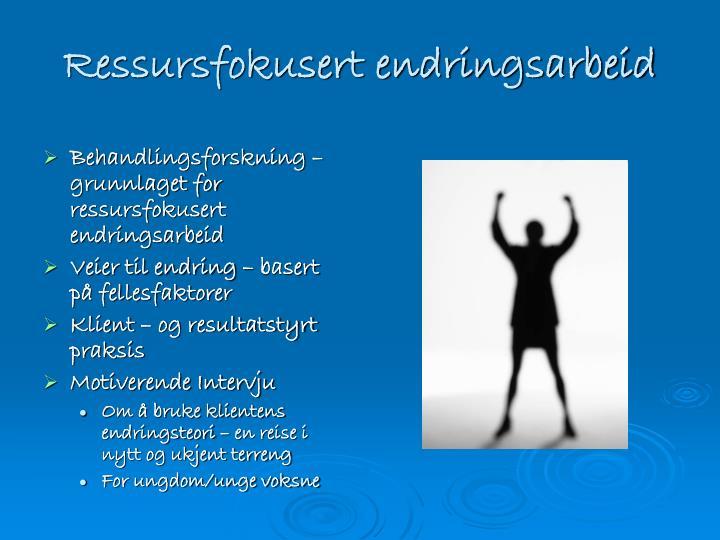 Ressursfokusert endringsarbeid1
