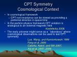 cpt symmetry cosmological context