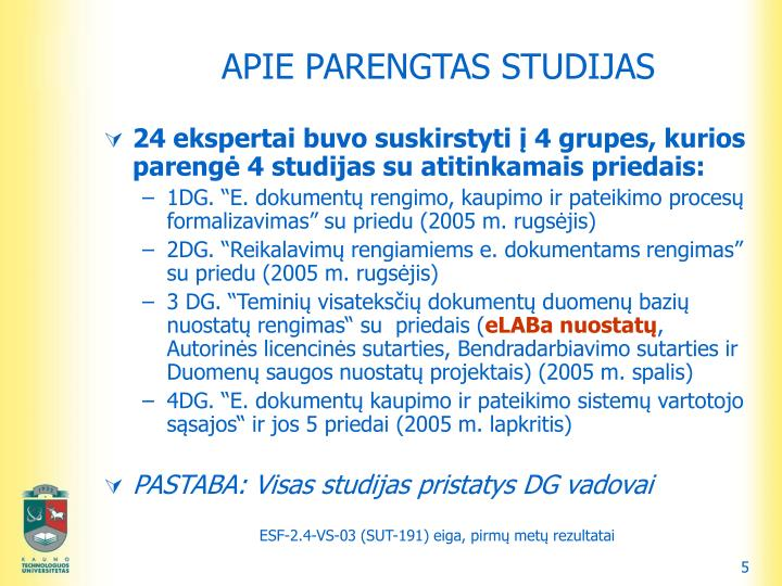 APIE PARENGTAS STUDIJAS