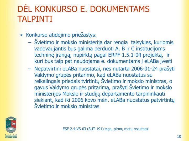 DĖL KONKURSO E. DOKUMENTAMS TALPINTI