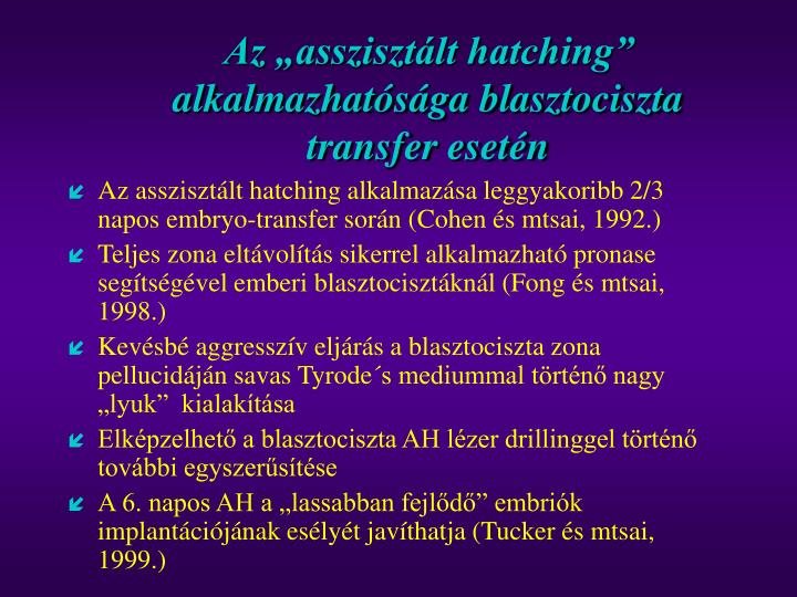 """Az """"asszisztált hatching"""" alkalmazhatósága blasztociszta  transfer esetén"""
