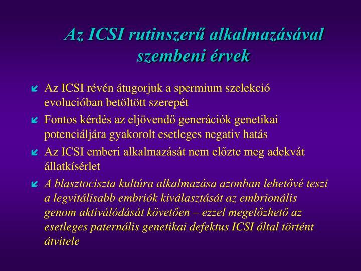 Az ICSI rutinszerű alkalmazásával szembeni érvek