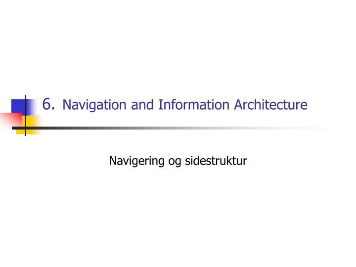 6 navigation and information architecture