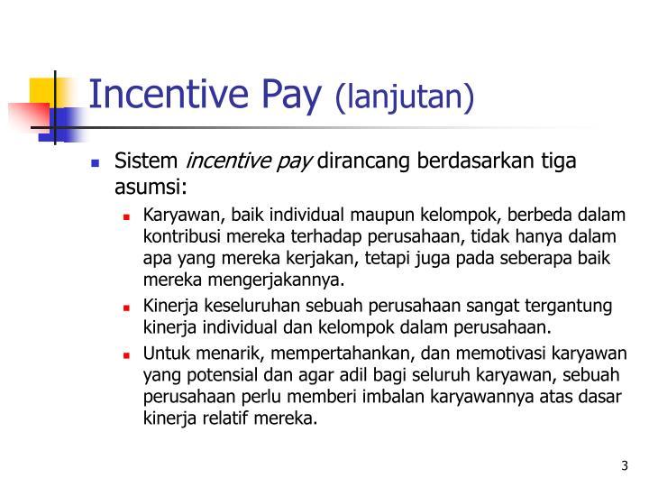 Incentive pay lanjutan