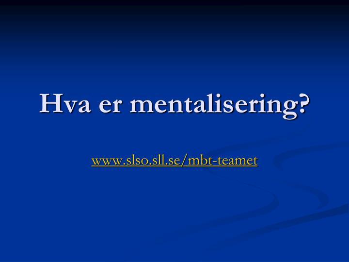 Hva er mentalisering?