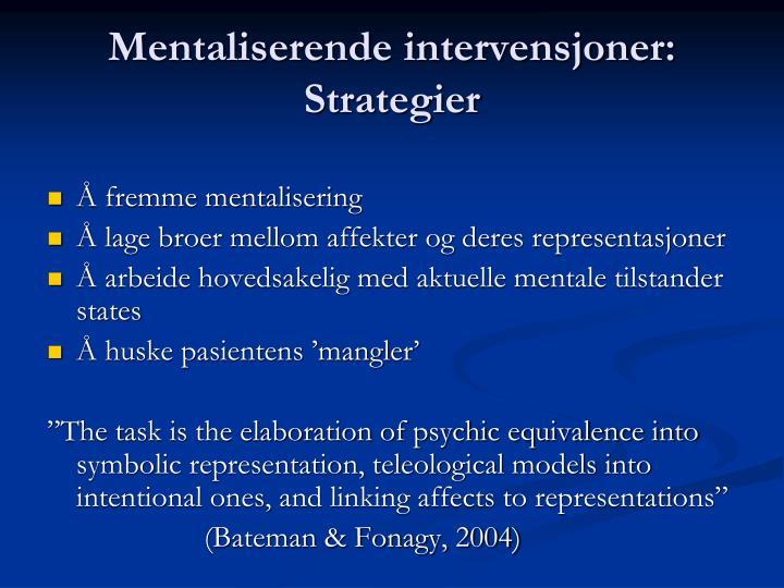 Mentaliserende intervensjoner: Strategier
