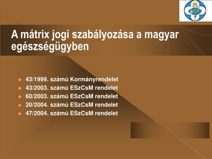 A mátrix jogi szabályozása a magyar egészségügyben