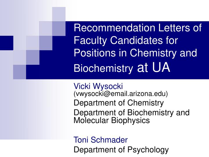 recommendation letters of faculty candidates for positions in chemistry and biochemistry at ua n.