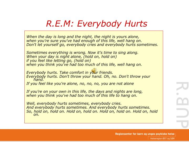 R.E.M: Everybody Hurts