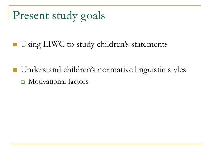 Present study goals