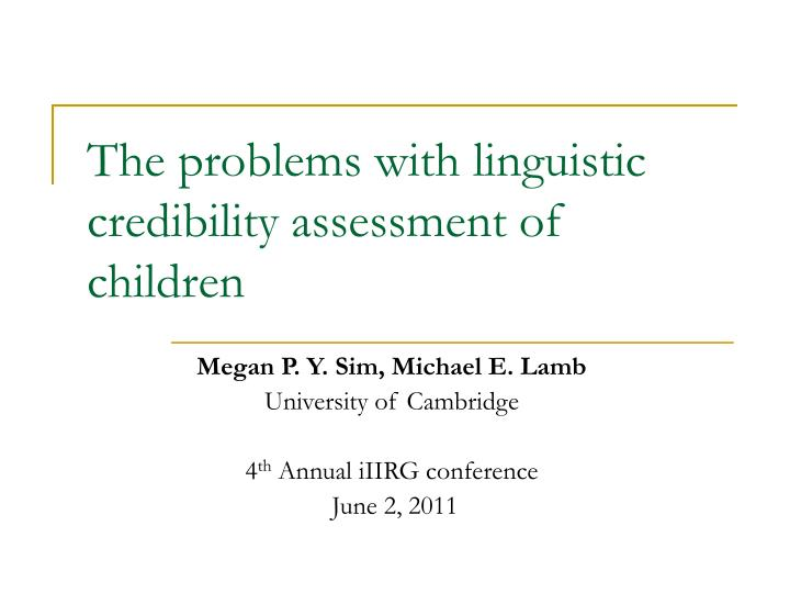 The problems with linguistic credibility assessment of children