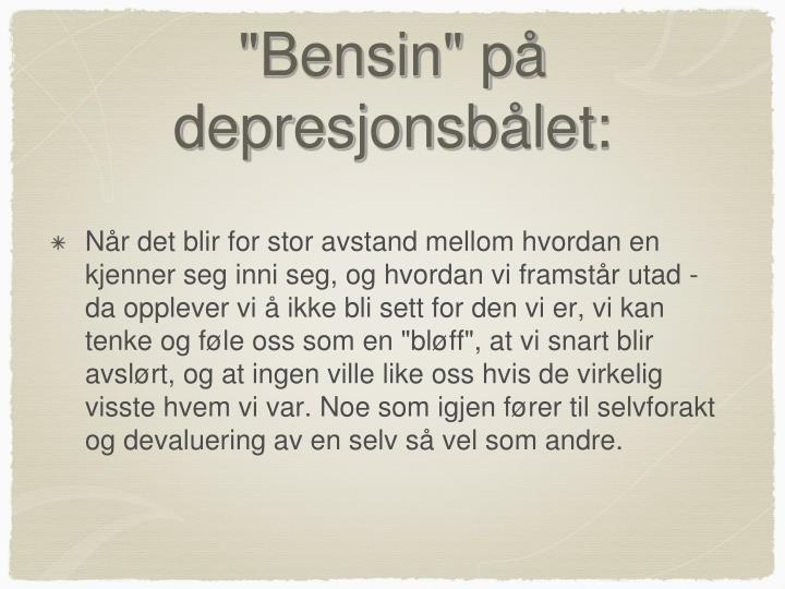 """""""Bensin"""" på depresjonsbålet:"""