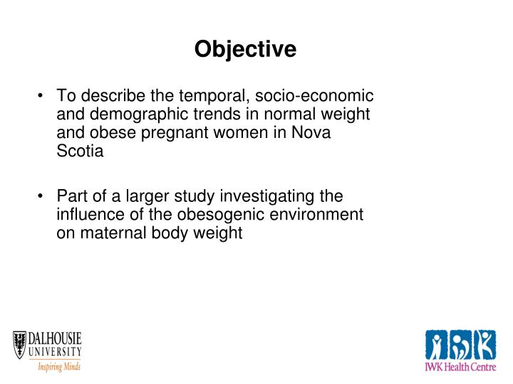 To describe the temporal, socio-economic and demographic trends in normal weight and obese pregnant women in Nova Scotia