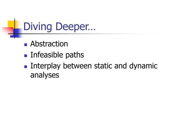 Diving Deeper…