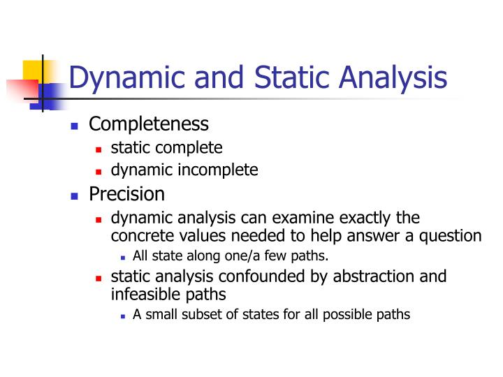 Dynamic and Static Analysis