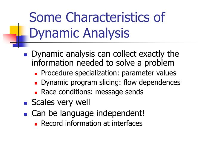 Some Characteristics of Dynamic Analysis