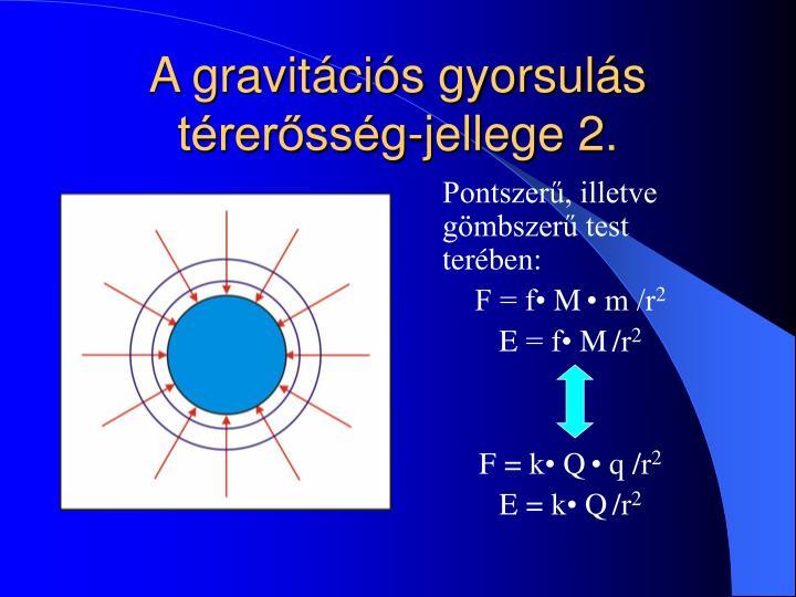 A gravitációs gyorsulás térerősség-jellege 2.