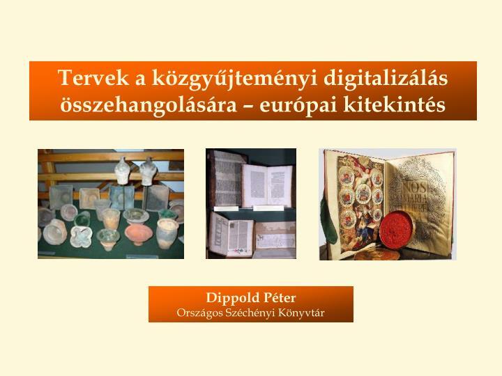 Tervek a közgyűjteményi digitalizálás