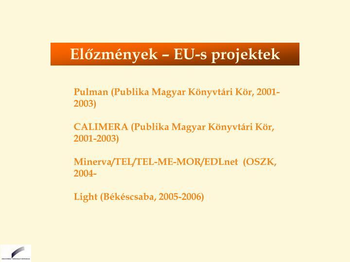 Előzmények – EU-s projektek