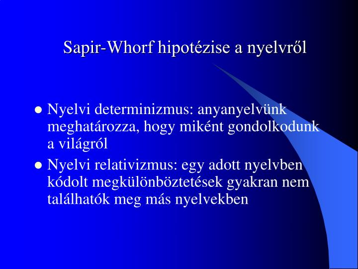Sapir-Whorf hipotézise a nyelvről