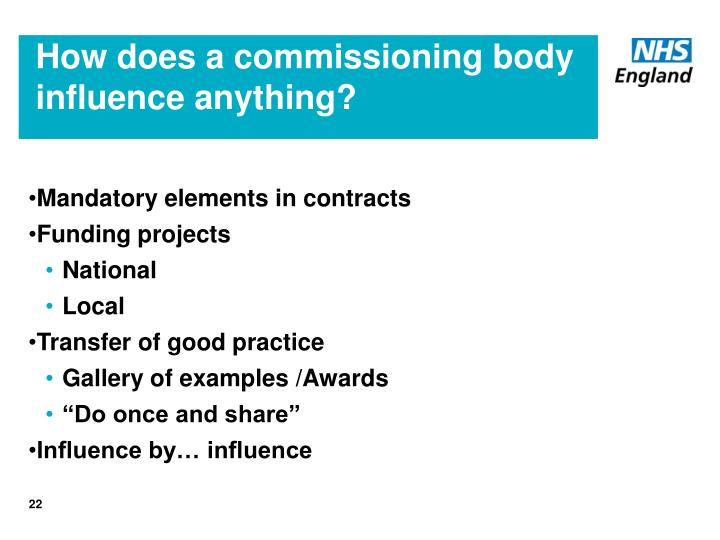 How does a commissioning body influence anything?