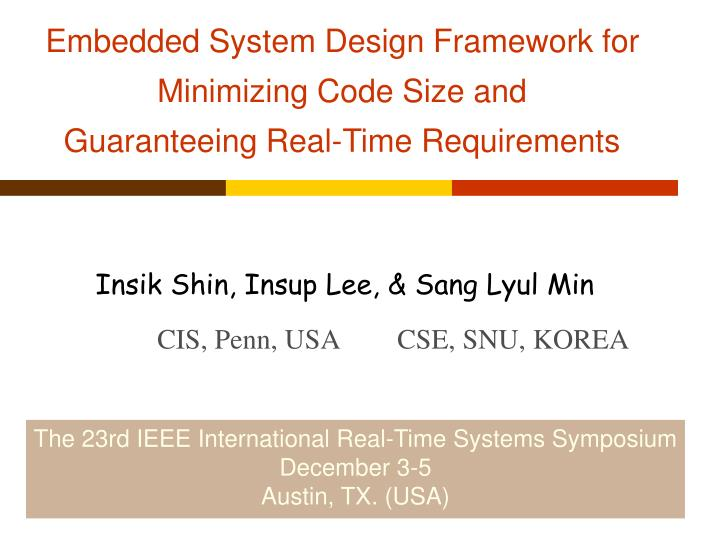 embedded system design framework for minimizing code size and guaranteeing real time requirements n.