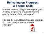 reflecting on progress a formal look