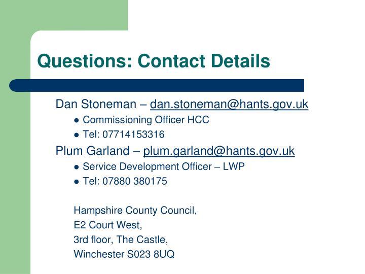 Questions: Contact Details