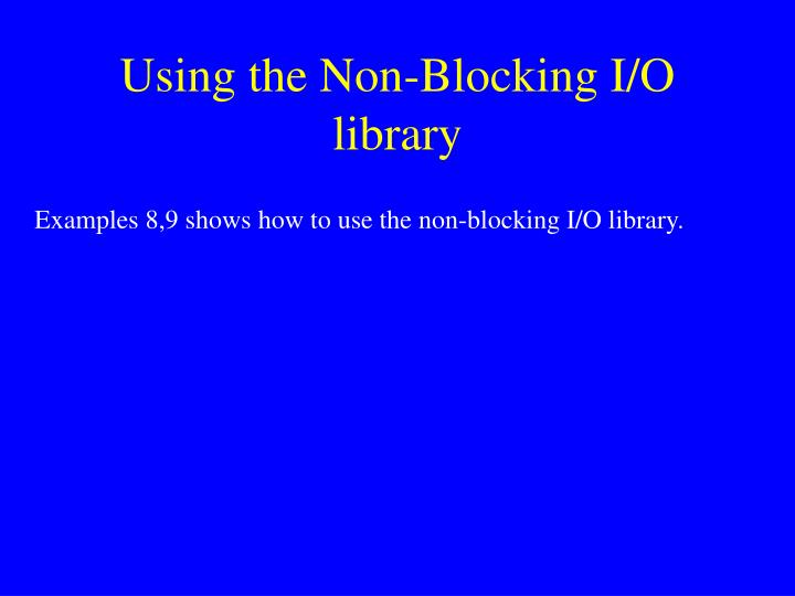 Using the Non-Blocking I/O library