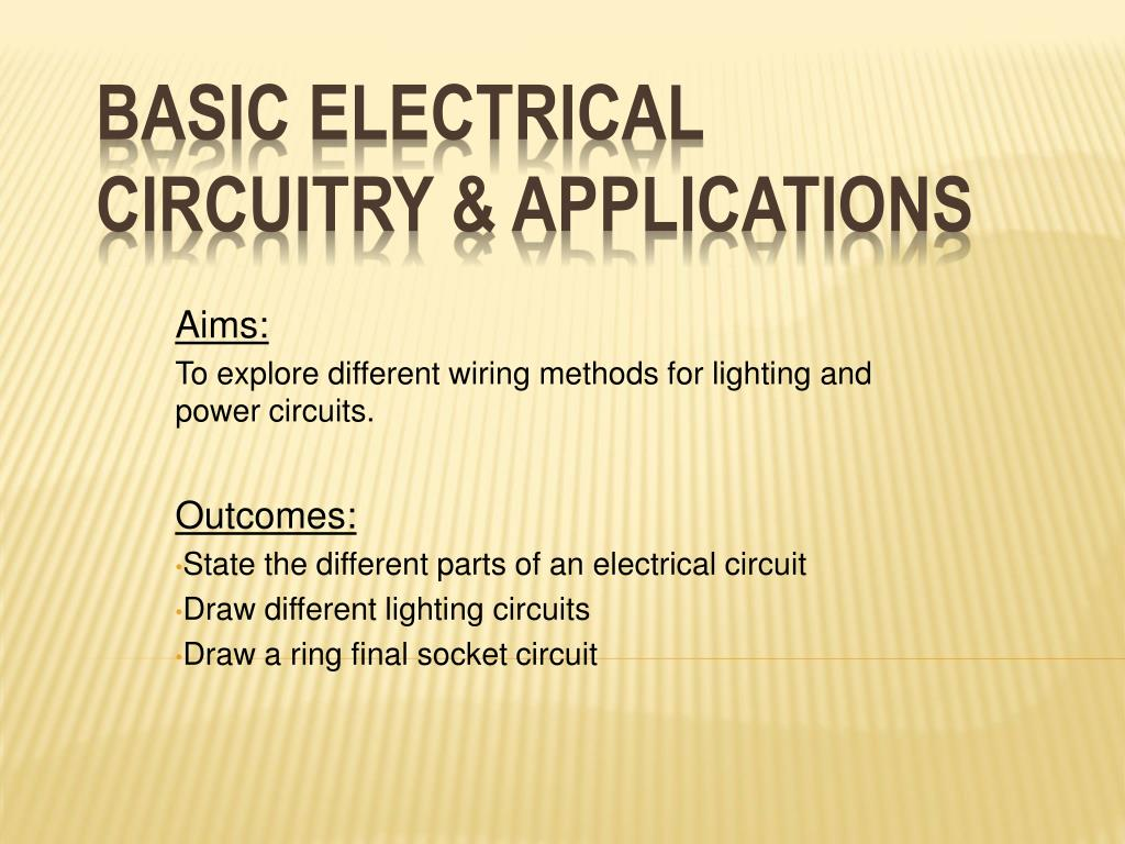Ppt Basic Electrical Circuitry Applications Powerpoint Wiring On Outlet N