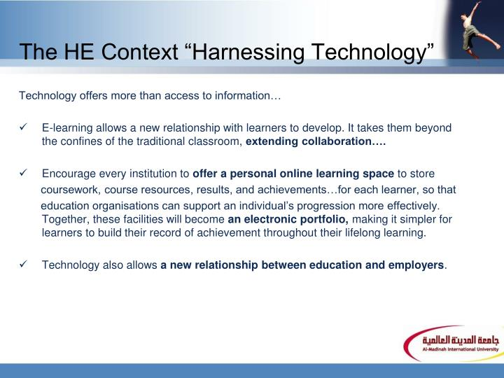 "The HE Context ""Harnessing Technology"""