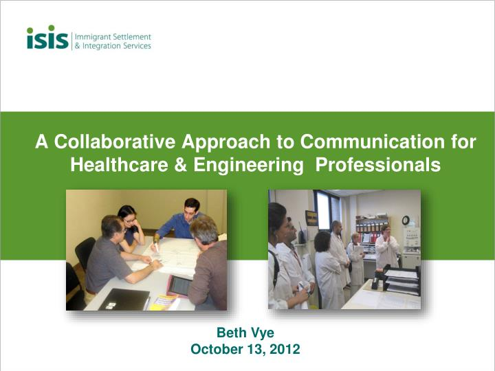 A collaborative approach to communication for healthcare engineering professionals