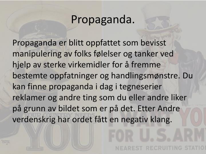Propaganda.