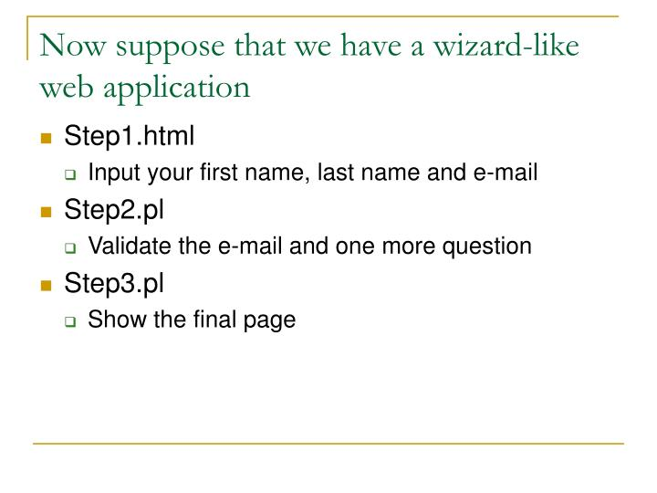 Now suppose that we have a wizard-like web application