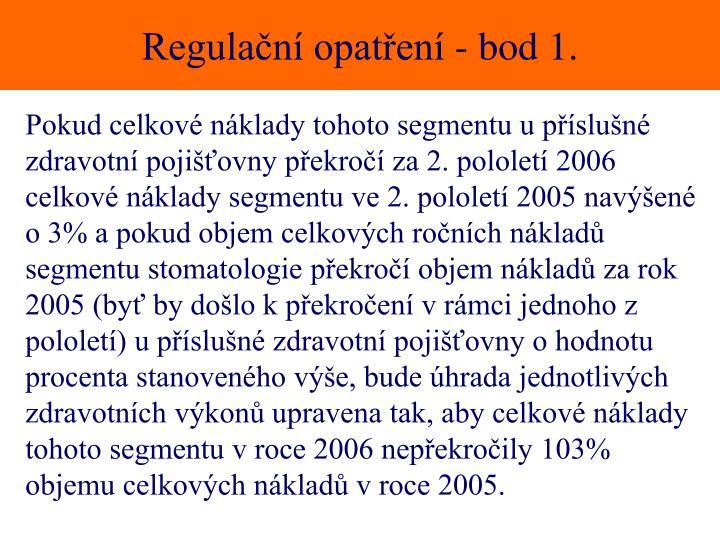 Regulační opatření - bod 1.