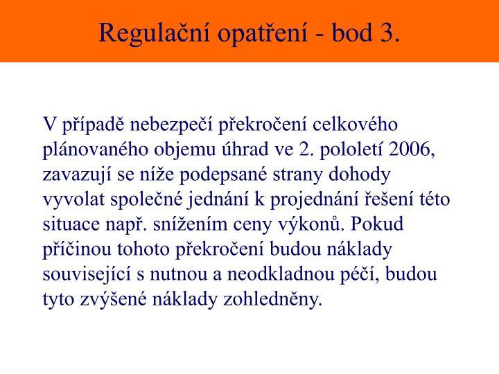 Regulační opatření - bod 3.