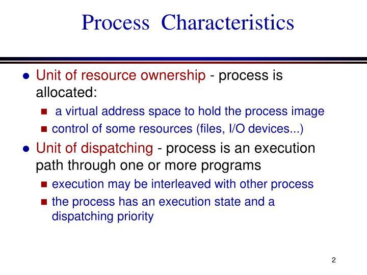 Process characteristics