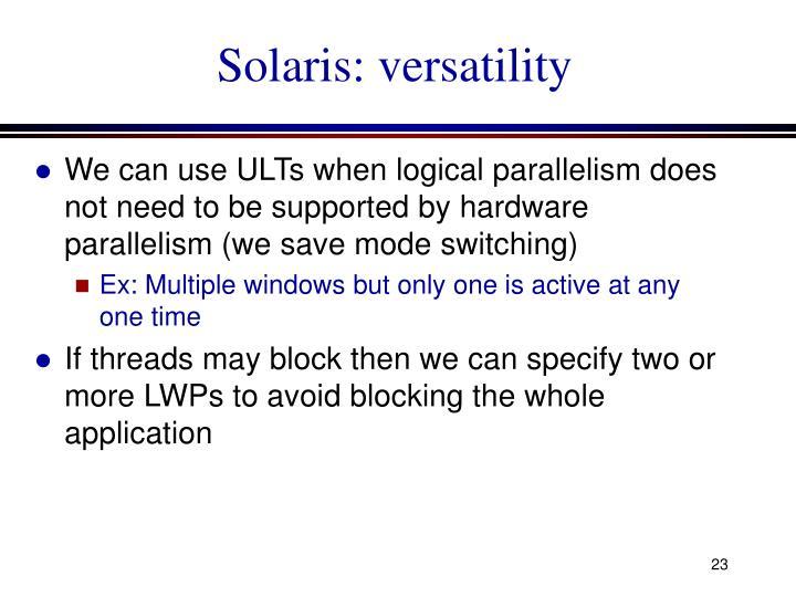 Solaris: versatility