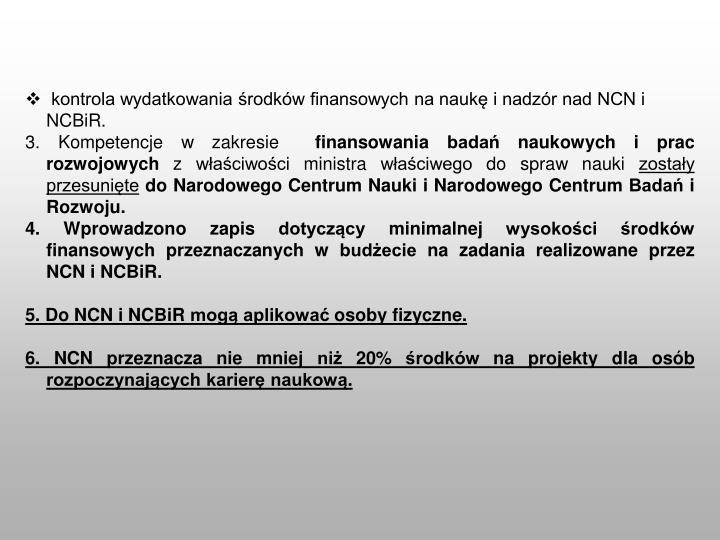 kontrola wydatkowania środków finansowych na naukę i nadzór nad NCN i NCBiR.