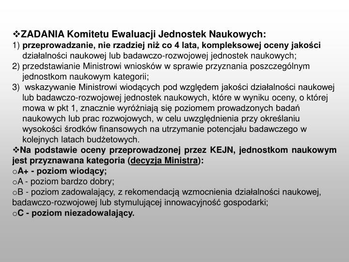 ZADANIA Komitetu Ewaluacji Jednostek Naukowych: