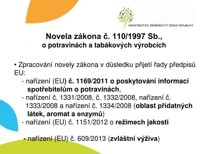 Novela zákona č. 110/1997 Sb.,