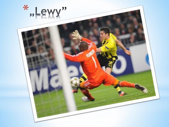 """""""Lewy"""""""