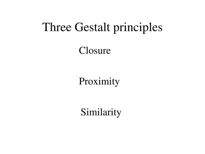 Three Gestalt principles