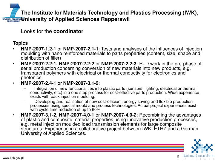 The Institute for Materials Technology and Plastics Processing (IWK),