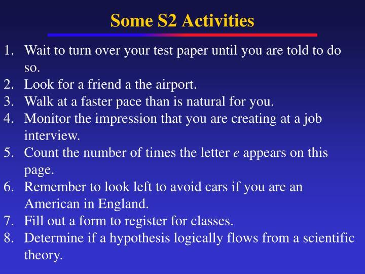 Some S2 Activities